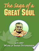 The Saga of a Great Soul  Life and Work of Swami Shivananda