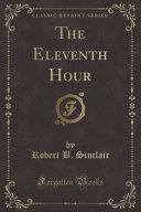 The Eleventh Hour (Classic Reprint)