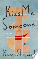 Kiss Me Someone  Stories