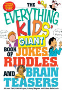The Everything Kids  Giant Book of Jokes  Riddles  and Brain Teasers