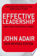 Effective Leadership New Revised Edition