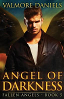 Angel Of Darkness  Fallen Angels   Book 5  : make a difference, but from the...