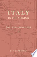 Italy in the Making June 1846 to 1 January 1848