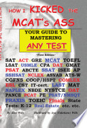 How I Kicked The MCAT s Ass  Your Guide to Mastering Any Test