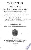Tablettes biographiques des   crivains fran  ais  depuis la renaissance des lettres  jusqu    ce jour