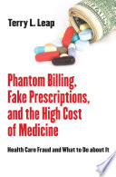 Phantom Billing Fake Prescriptions And The High Cost Of Medicine
