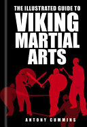 The Illustrated Guide to Viking Martial Arts