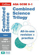 Collins Gcse Revision and Practice: New 2016 Curriculum - Aqa Gcse Combined Science Trilogy Higher Tier: All-In-One Revision and Practice
