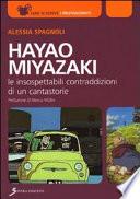 Hayao Miyazaki  Le insospettabili contraddizioni di un cantastorie