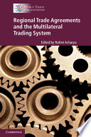 Regional Trade Agreements And The Multilateral Trading System : negotiated in regional trade agreements...