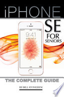 Iphone Se for Seniors  The Complete Guide