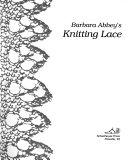 Barbara Abbey S Knitting Lace