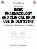 Basic Pharmacology And Clinical Drug Use In Dentistry : concise account of the basic principles...