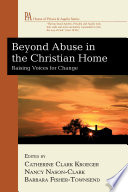 Beyond Abuse in the Christian Home