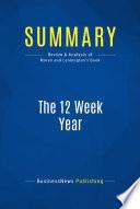 Summary  The 12 Week Year
