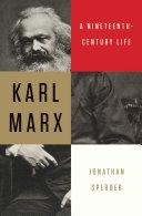 Karl Marx: A Nineteenth-Century Life