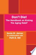 Don t Diet   the Handbook on Kicking the Aging Habit