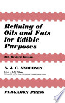 Refining of Oils and Fats for Edible Purposes Revised Edition Details The Processes