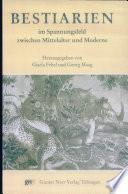 Bestiarien im Spannungsfeld zwischen Mittelalter und Moderne