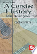A Concise History of the Classic Guitar