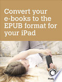 Convert your e books to the EPUB format for your iPad