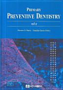 Primary Preventive Dentistry 6 Hardcover