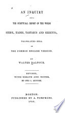 An Inquiry Into The Scriptural Import Of The Words Sheol Hades Tartarus And Gehenna