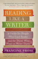 Reading Like a Writer Bestseller Acclaimed Author Francine Prose Invites You