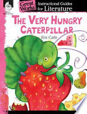 An Instructional Guide for Literature  The Very Hungry Caterpillar