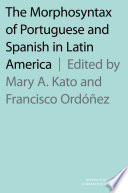 The Morphosyntax of Portuguese and Spanish in Latin America