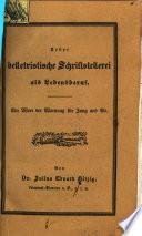 Ueber belletristische Schriftstellerei als Lebensberuf