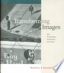 Transforming Images: How Photography Complicates the Picture