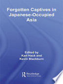 Forgotten Captives in Japanese Occupied Asia