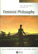 The Blackwell Guide to Feminist Philosophy