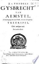J. v. Vondels Gysbrecht van Aemstel. D'ondergang van zijne stadt, en zijn ballingschap. Treurspel. Den laatsten druk