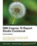 IBM Cognos 10 Report Studio Cookbook