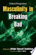 Masculinity in Breaking Bad