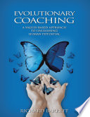 Evolutionary Coaching  A Values Based Approach to Unleashing Human Potential