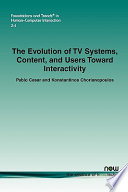 The Evolution of TV Systems  Content  and Users Towards Interactivity