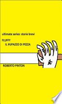 Ultimate series storie brevi volume 1 Fluffy il pupazzo di pezza