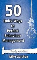 50 Quick Ways to Perfect Behaviour Management