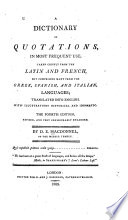 A Dictionary of Quotations, in Most Frequent Use