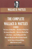 The Complete Wallace D  Wattles