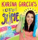 Karina Garcia s DIY Slime