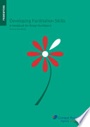 Developing Facilitation Skills  a handbook for group facilitators  3rd ed