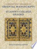 A Descriptive Catalogue of Oriental Manuscripts at St John s College  Oxford