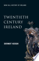 Twentieth Century Ireland  New Gill History of Ireland 6