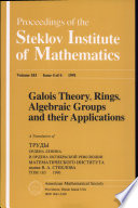 Galois Theory  Rings  Algebraic Groups and Their Applications