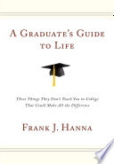 A Graduate s Guide to Life