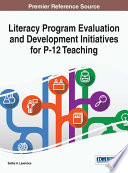 Literacy Program Evaluation and Development Initiatives for P 12 Teaching